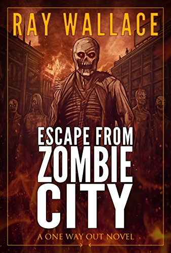 Escape from Zombie City: A One Way Out Novel (English Edition)