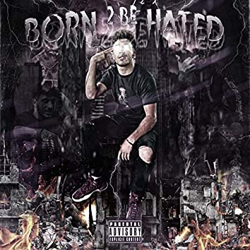 Born 2 Be Hated