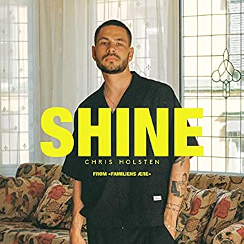 """Shine (From """"Familiens ære"""")"""