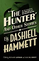 The Hunter and Other Stories by Dashiell Hammett(2014-06-26)
