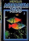 Aquarienatlas - Deutsche Ausgabe. Das umfassende Kompaktwerk über die Aquaristik - mit 2600 Zierfischen und 400 Wasserpflanzen in Farbe. Komprimiertes ... für alle Aquarianer: Aquarienatlas, Kst, Bd.3