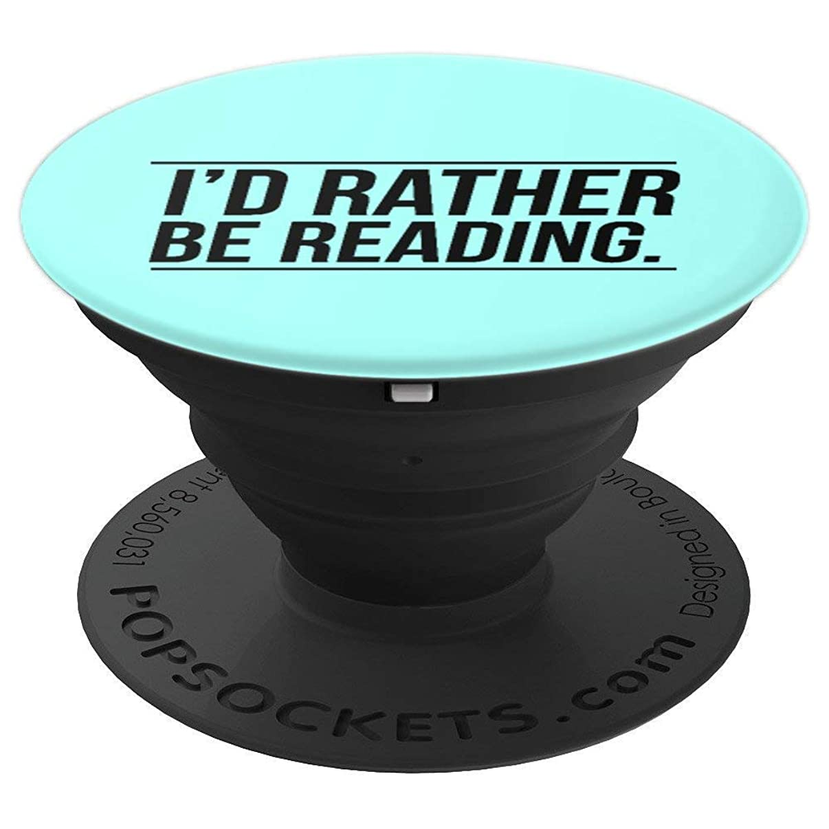 I'd Rather Be Reading Funny Gift for Librarians Teachers - PopSockets Grip and Stand for Phones and Tablets