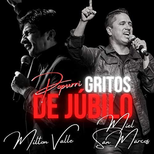 Cantos de Guerra / Gritos de Júbilo / Hay Poder en la Alabanza (Popurrí) [feat. Miel San Marcos]
