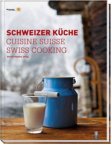 Schweizer Küche|Cuisine Suisse|Swiss Cooking