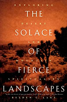 The Solace of Fierce Landscapes  Exploring Desert and Mountain Spirituality