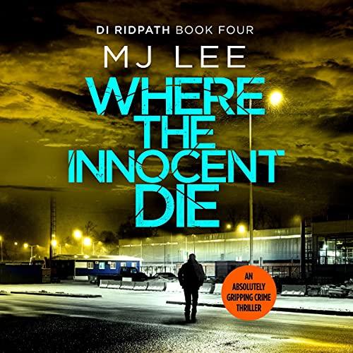 Where the Innocent Die: DI Ridpath Crime Thriller 4