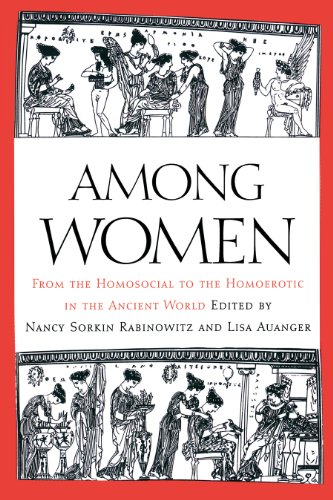 Among Women: From the Homosocial to the Homoerotic in the Ancient World