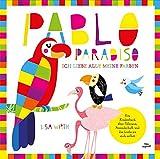 Pablo Paradiso: Ein Kinderbuch über Toleranz, Freundschaft und die Liebe zu sich selbst