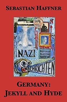 Germany: Jekyll and Hyde — An Eyewitness Analysis of Nazi Germany by [Sebastian Haffner, Neal Ascherson, Wilfrid David]