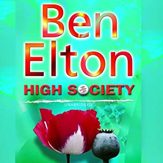 High Society                   By:                                                                                                                                 Ben Elton                               Narrated by:                                                                                                                                 Greg Wagland                      Length: 11 hrs and 52 mins     13 ratings     Overall 4.6