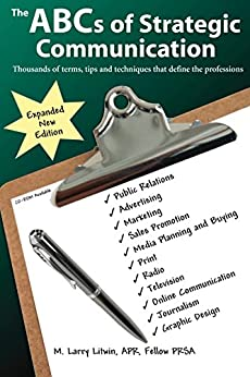 The Abcs of Strategic Communication: Thousands of Terms, Tips and Techniques (English Edition) par [M. Larry Litwin APR Fellow PRSA]