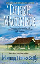 Morning Comes Softly (Avon Romance) by Macomber, Debbie(February 27, 2007) Mass Market Paperback