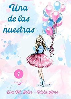 Una de las nuestras (Alocadas nº 1) (Spanish Edition) by [Idoia Amo, Eva M.  Soler]