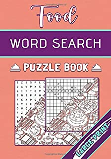 Food Word Search Puzzle book: 40 Food Wordsearch Puzzles, With a Food Drink and Cooking Theme, For Chef and Children or Ad...