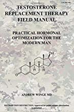 FM-TRT-001: TESTOSTERONE REPLACEMENT THERAPY FIELD MANUAL: PRACTICAL HORMONAL OPTIMIZATION FOR THE MODERN MAN PDF