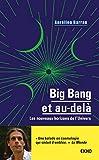 Big Bang et au-delà - Les nouveaux horizons de l'Univers
