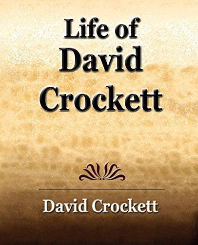 Life of David Crockett: An Autobiography