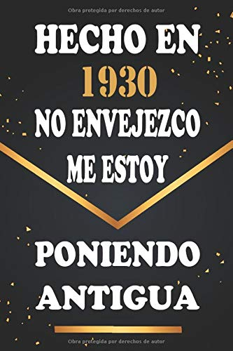 Hecho En 1930 No Envejezco Me Estoy Poniendo Antigua: Libro de visitas de 90 años, cuaderno, 120 páginas de felicitaciones, idea de regalo, regalo de 90 aniversario para pareja, niño, mujer, hombre