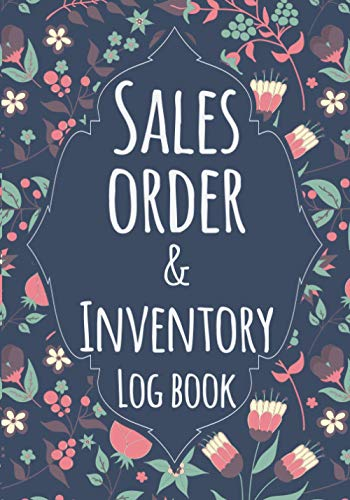Sales Order and inventory Log Book: Daily Sales Order & Products Stock Log Book For Online businesses To keep Track And Record Costumers Orders , ... order forms And Contacts & DATA Keepsake.