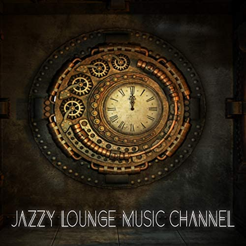 Jazzy Lounge Music Channel