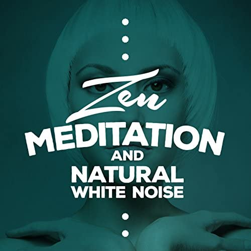 Zen Meditation and Natural White Noise