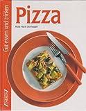 Pizza - Gut essen und trinken