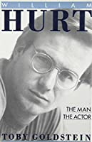 William Hurt: The Man, the Actor