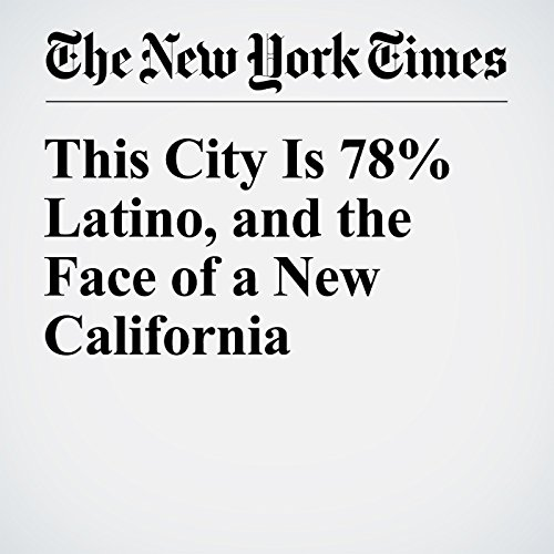 This City Is 78% Latino, and the Face of a New California audiobook cover art