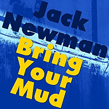 Bring Your Mud