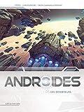 Androïdes T06 - Les Deserteurs