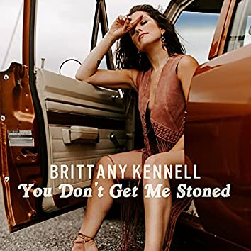 You Don't Get Me Stoned