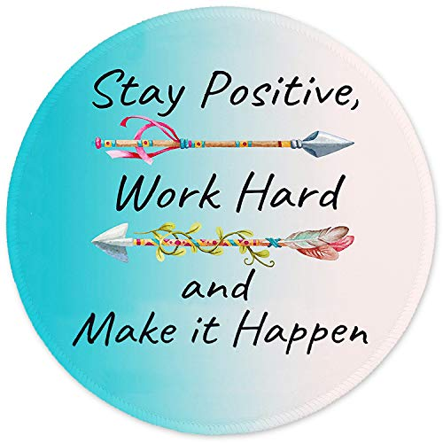 ITNRSIIET Mouse Pad with Design, Small Round Motivational Quotes Mouse Mat for Work, Office and Students, Inspirational Quote Stay Positive Work Hard and Make It Happen, Custom Office Mouse Pad