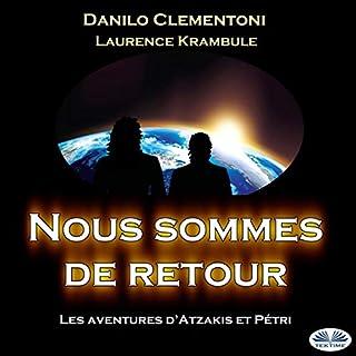 Page de couverture de Nous Sommes De Retour: Les Aventures D'atzakis Et Pétri [We Are Back: Atzaki And Petri Adventures]