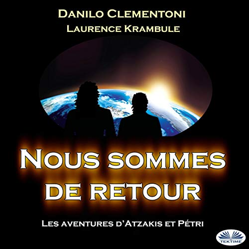 Couverture de Nous Sommes De Retour: Les Aventures D'atzakis Et Pétri