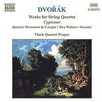 DVORAK: Works for String Quartet Vol.5