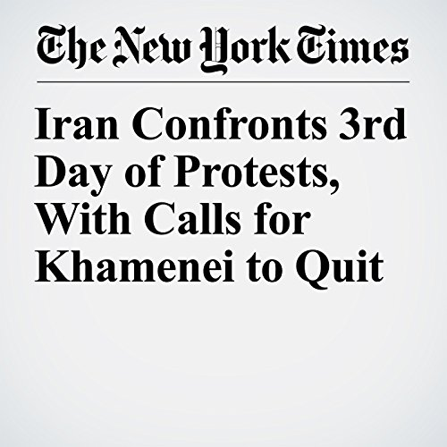 Iran Confronts 3rd Day of Protests, With Calls for Khamenei to Quit copertina