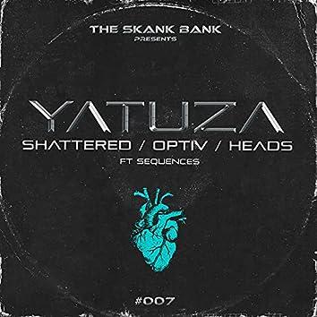 Shattered / Optiv / Heads