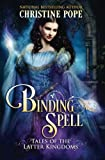 Binding Spell (Tales of the Latter Kingdoms, Band 3)