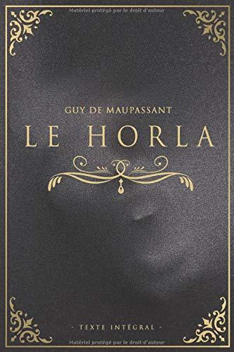 Le Horla - Guy de Maupassant - Texte intégral: Édition illustrée   25 pages Format 15,24 cm x 22,86 cm