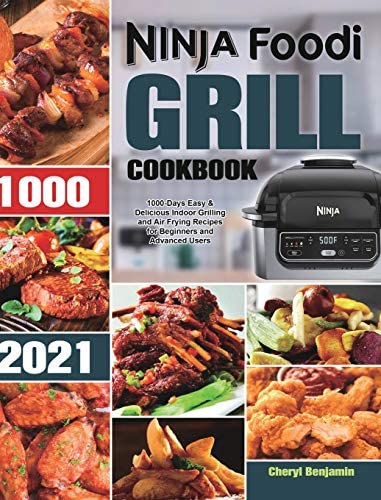 Ninja Foodi Grill Cookbook 2021 1000 Days Easy Delicious Indoor Grilling and Air Frying Recipes product image