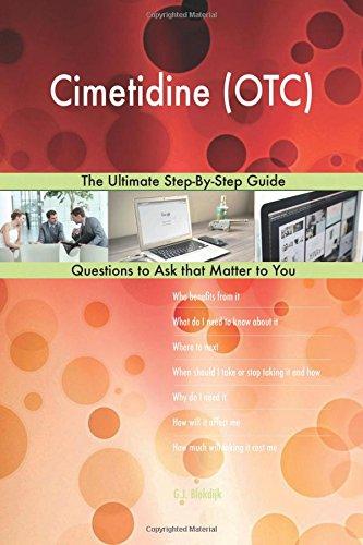 Cimetidine (OTC); The Ultimate Step-By-Step Guide