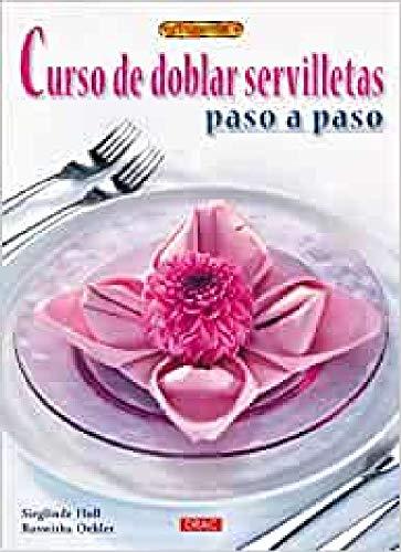 CURSO DE DOBLAR SERVILLETAS PASO A PASO (El Libro De..)
