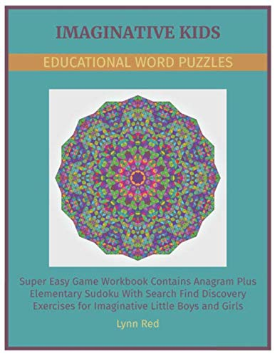 Imaginative Kids Educational Word Puzzles: Super Easy Game Workbook Contains Anagram Plus Elementary Sudoku With Search Find Discovery Exercises for Imaginative Little Boys and Girls