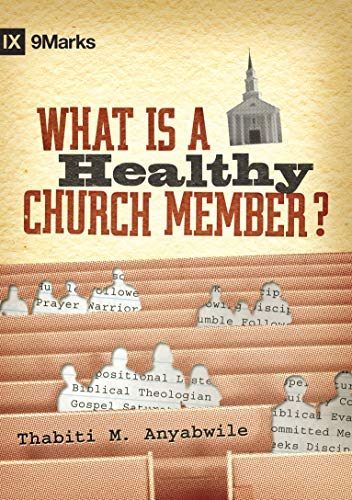 What Is a Healthy Church Member? (9 Marks)