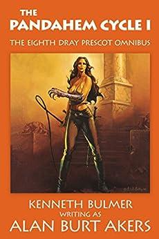 The Pandahem Cycle I: The eighth Dray Prescot omnibus (The Saga of Dray Prescot omnibus Book 8) by [Alan Burt Akers]
