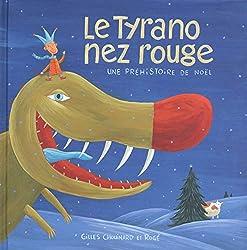 Livres Noël Le tyrano nez rouge