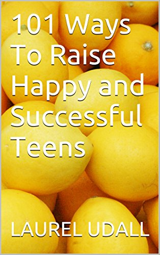 101 Ways To Raise Happy and Successful Teens (101 Ways Series Book 3) (English Edition)