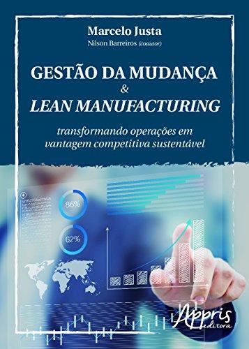Gestão da Mudança & Lean Manufacturing: Transformando Operações em Vantagem Competitiva Sustentável