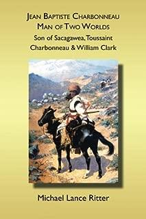 Jean Baptiste Charbonneau, Man of Two Worlds