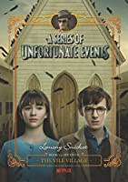 A Series of Unfortunate Events #7: The Vile Village Netflix Tie-in (A Series of Unfortunate Events (7))